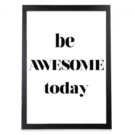 Cult Living Be Awesome Today Typography Poster - Black Frame
