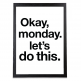 Cult Living Okay Monday Typography Poster - Black Frame