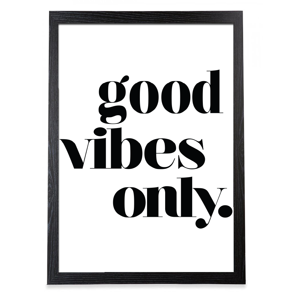 cult living good vibes typography poster black framed cult uk. Black Bedroom Furniture Sets. Home Design Ideas